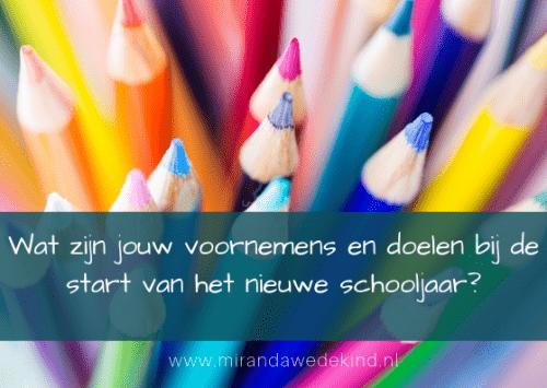Wat zijn jouw voornemens en doelen bij de start van het nieuwe schooljaar?