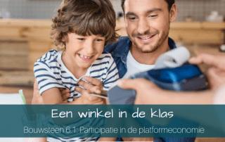 Een winkel in de klas | Werken aan bouwsteen 6.1: Participatie in de platformeconomie