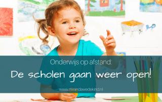 Onderwijs op afstand: De scholen gaan weer open!