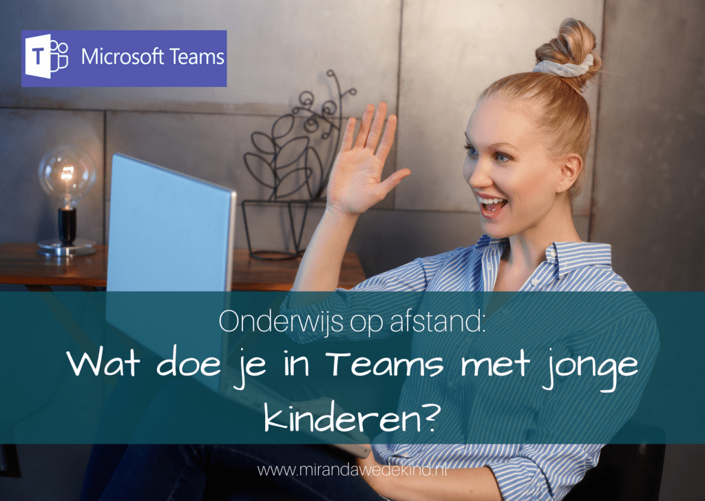 Onderwijs op afstand: Wat doe je in Teams met jonge kinderen?