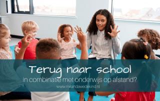 Terug naar school in combinatie met onderwijs op afstand?