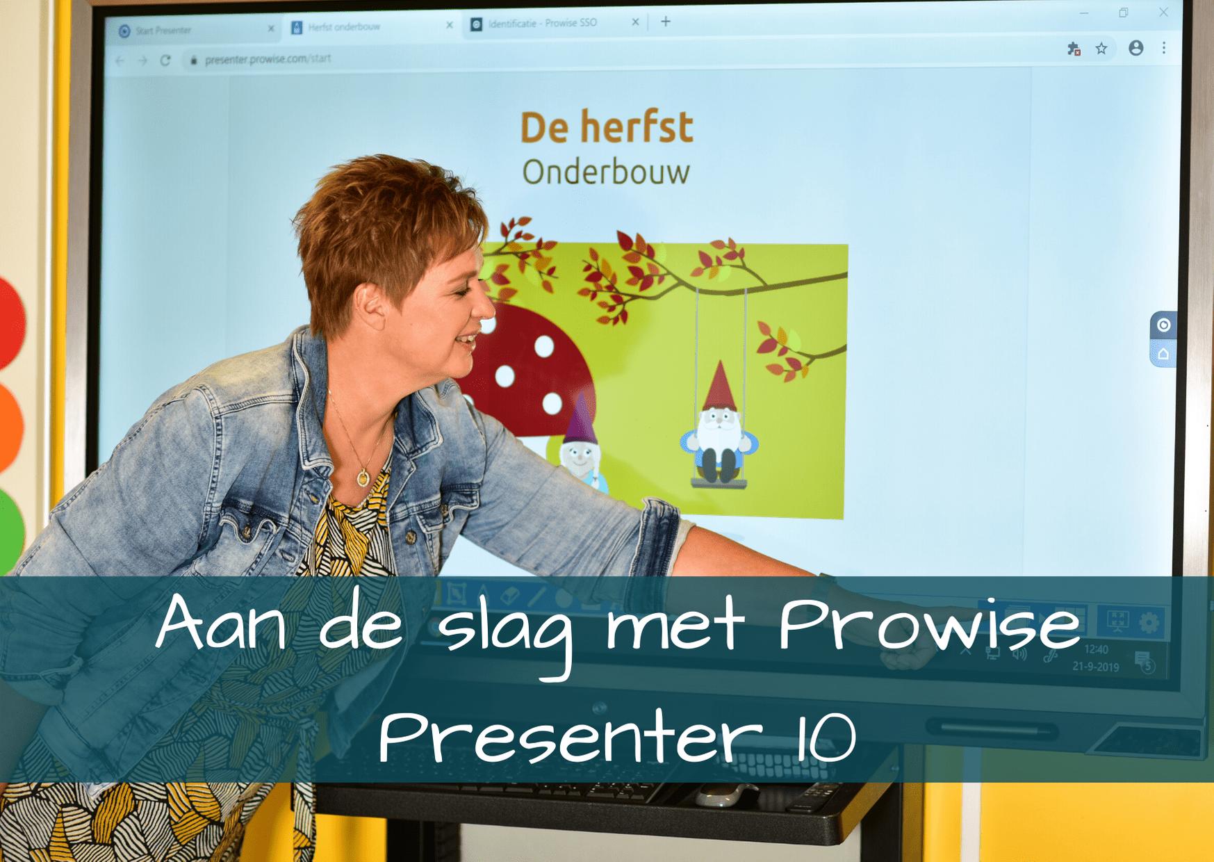 Aan de slag met Prowise Presenter