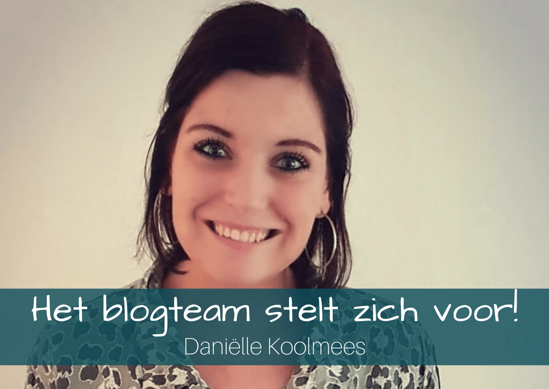 Het blogteam stelt zich voor - Daniëlle Koolmees