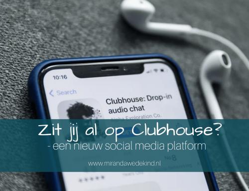 Zit jij al op Clubhouse?- een nieuw social media platform