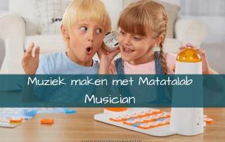Muziek maken met Matatalab Musician